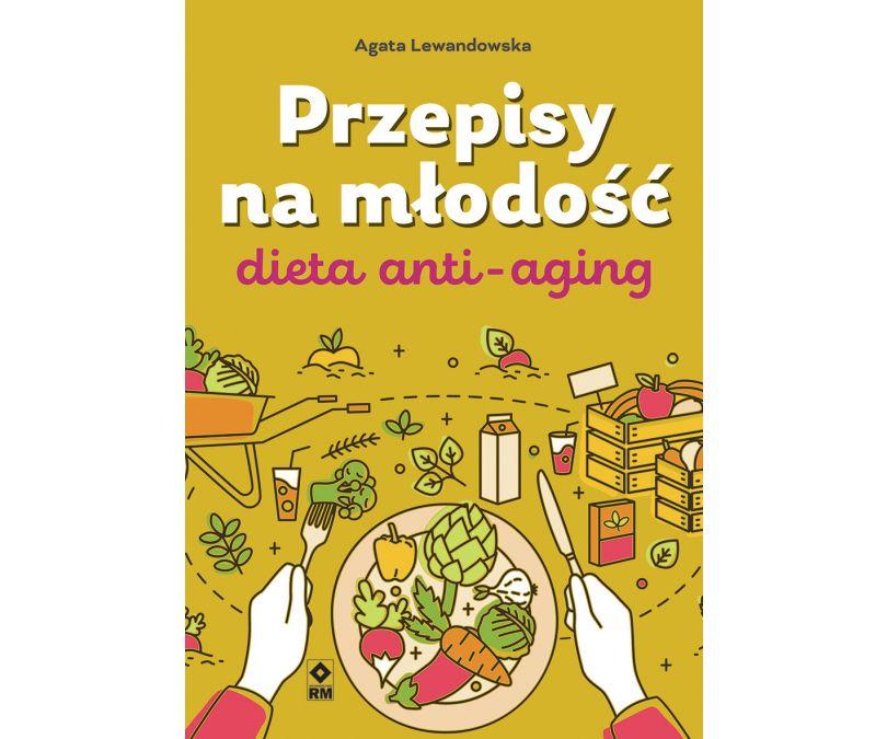 Przepisy na młodość Dieta anti-aging