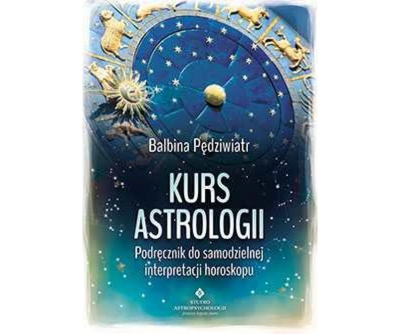 Kurs astrologii podręcznik do samodzielnej interpretacji horoskopu